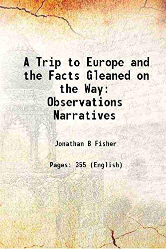 9789333106986: A Trip to Europe and the Facts Gleaned on the Way Observations, Narratives ...