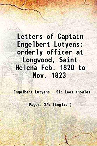 Letters of Captain Engelbert Lutyens orderly officer: Engelbert Lutyens ,