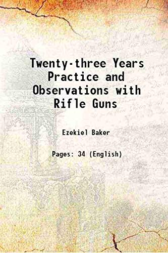 9789333110044: Twenty-three Years Practice and Observations with Rifle Guns