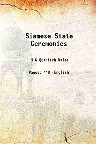 Siamese State Ceremonies [Hardcover]: H G Quaritch