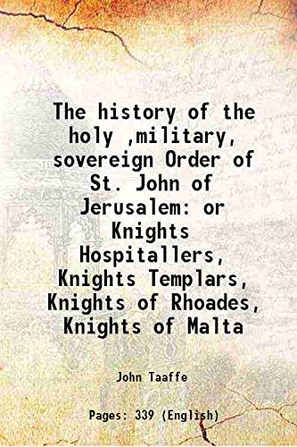 The history of the holy ,military, sovereign: John Taaffe
