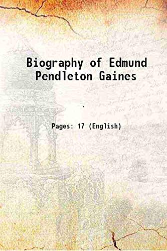 9789333111515: Biography of Edmund Pendleton Gaines
