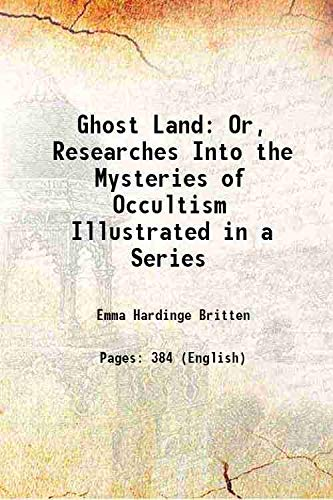 9789333111652: Ghost Land Or, Researches Into the Mysteries of Occultism Illustrated in a Series