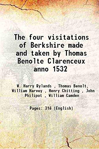 The four visitations of Berkshire made and: W. Harry Rylands