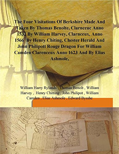 The four visitations of Berkshire made and: William Harry Rylands