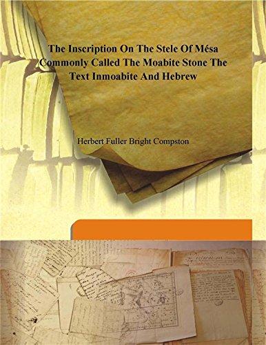 The inscription on the stele of Mésa: Herbert Fuller Bright