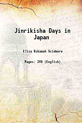 Jinrikisha Days in Japan 1900 [Hardcover]: Eliza Ruhamah Scidmore