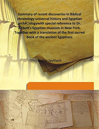 Summary of recent discoveries in Biblical chronology