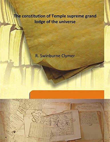 The constitution of Temple supreme grand lodge: R. Swinburne Clymer
