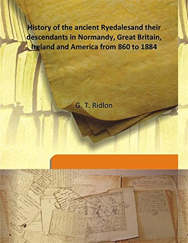 History of the ancient Ryedales and their: G. T. Ridlon