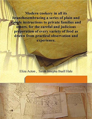 Modern cookery in all its branches embracing: Eliza Acton ,
