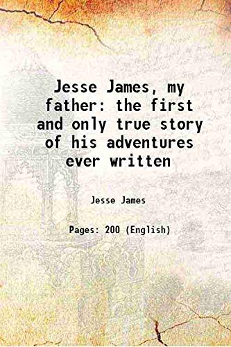 Jesse James, my father the first and: Jesse James