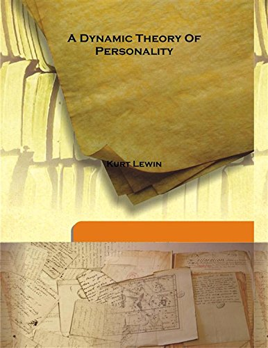 A Dynamic Theory Of Personality 1935 [Hardcover]: Kurt Lewin