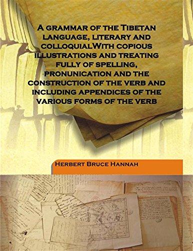 A grammar of the Tibetan language, literary: Herbert Bruce Hannah