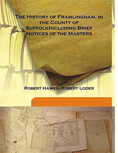 The History of Framlingham, in the County: Robert Hawes, Robert