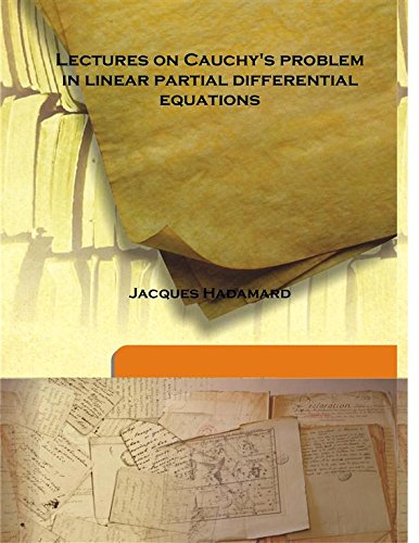 Lectures On Cauchy's Problem In Linear Partial: Jacques Hadamard