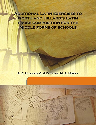 Additional Latin Exercises To North And Hillard's: A. E. Hillard,