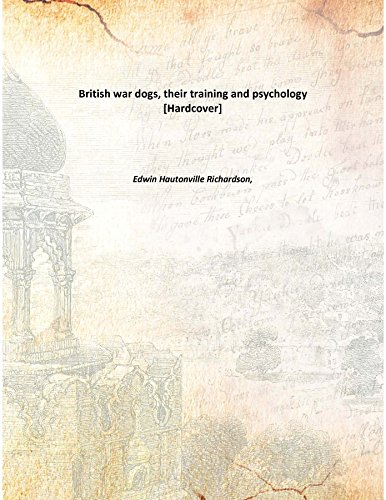 9789333143301: British war dogs, their training and psychology [Hardcover]