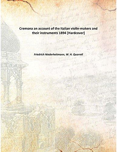 Cremona an account of the Italian violin-makers: Friedrich Niederheitmann, W.