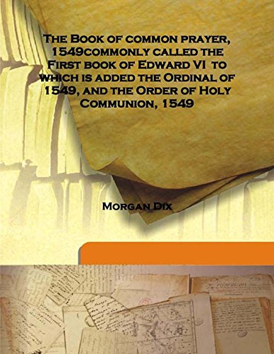 The Book of common prayer, 1549 commonly: Morgan Dix