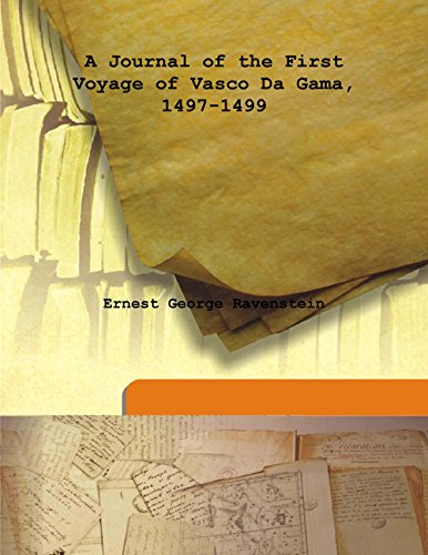 A Journal of the First Voyage of: Ernest George Ravenstein