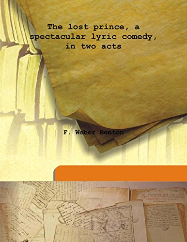 9789333147439: The lost prince, a spectacular lyric comedy, in two acts