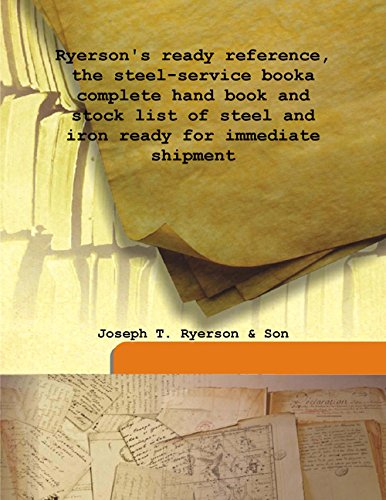 Ryerson'S Ready Reference, The Steel-Service Book A: Joseph T. Ryerson