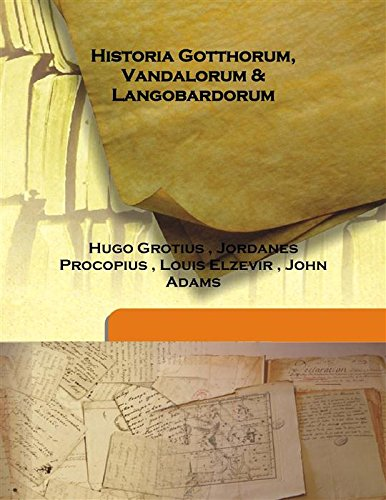 Historia Gotthorum, Vandalorum & Langobardorum 1655 [Hardcover]: Hugo Grotius ,