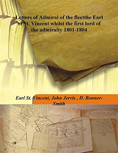 Letters of Admiral of the fleet the: Earl St. Vincent,