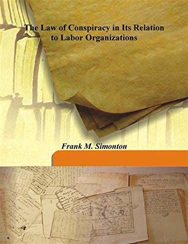 9789333152112: The Law of Conspiracy in Its Relation to Labor Organizations