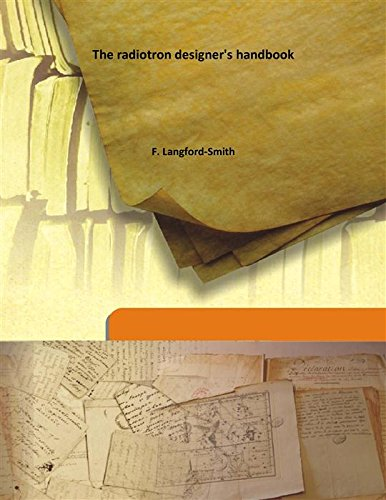 The radiotron designer's handbook 1941 [HARDCOVER]: F. Langford-Smith
