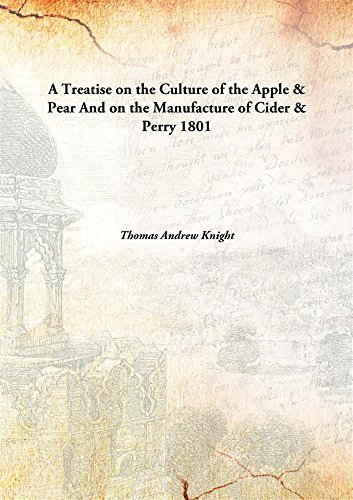 9789333156448: A Treatise on the Culture of the Apple & Pear And on the Manufacture of Cider & Perry 1801 [Hardcover]
