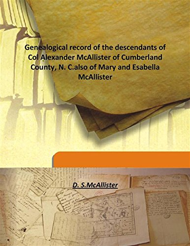 9789333156882: Genealogical record of the descendants of Col Alexander McAllister of Cumberland County, N. C.also of Mary and Esabella McAllister