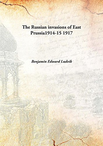 9789333158060: The Russian invasions of East Prussia1914-15 1917 [Hardcover]