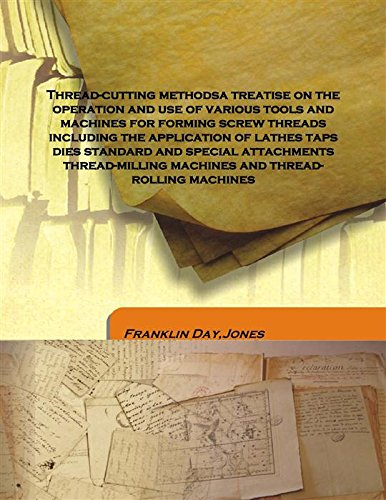 Thread-cutting methods a treatise on the operation: Franklin Day,Jones