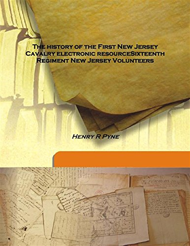 The history of the First New Jersey: Henry R Pyne