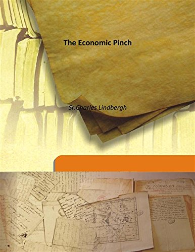 The Economic Pinch 1921 [Hardcover]: Sr.Charles Lindbergh