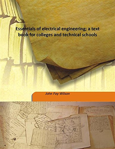 Essentials of electrical engineering; a text book: John Fay Wilson