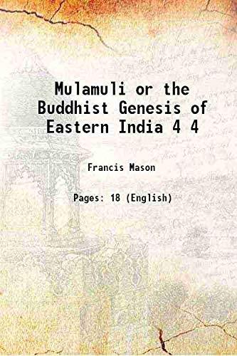Mulamuli or the Buddhist Genesis of Eastern: Francis Mason