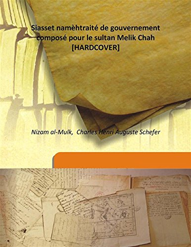 Siasset namèh traité de gouvernement composé pour: Nizam al-Mulk, Charles
