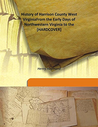 History of Harrison County West VirginiaFrom the