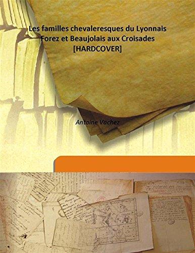 9789333169745: Les familles chevaleresques du Lyonnais Forez et Beaujolais aux Croisades [HARDCOVER]