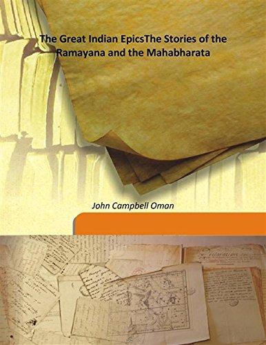 The Great Indian Epics The Stories of: John Campbell Oman