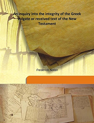 9789333172820: An inquiry into the integrity of the Greek vulgate or received text of the New Testament