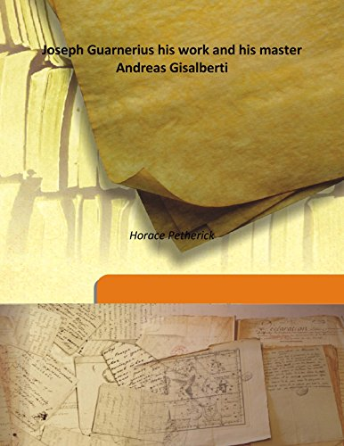 9789333173162: Joseph Guarnerius his work and his master Andreas Gisalberti