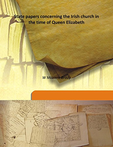 9789333173438: State papers concerning the Irish church in the time of Queen Elizabeth 1868 [Hardcover]