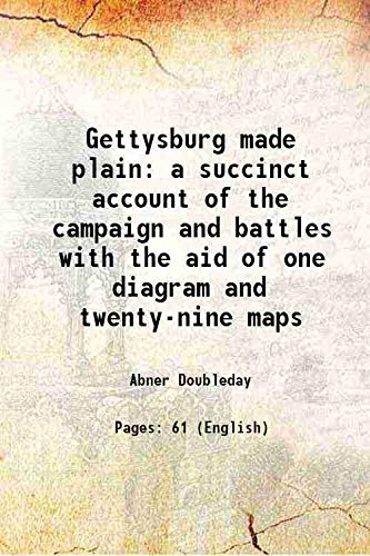 Gettysburg made plain a succinct account of: Abner Doubleday
