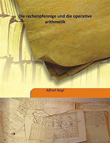 Die rechenpfennige und die operative arithmetik 1888: Alfred Nagl