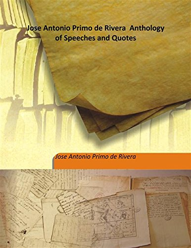Jose Antonio Primo de Rivera Anthology of: Jose Antonio Primo