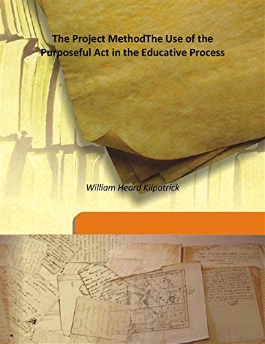 9789333181549: The Project Method The Use of the Purposeful Act in the Educative Process 1918 [Hardcover]